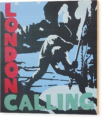 London Calling Wood Print by ID Goodall