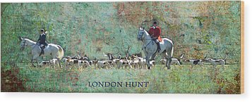London Hunt Wood Print by Melanie Prosser