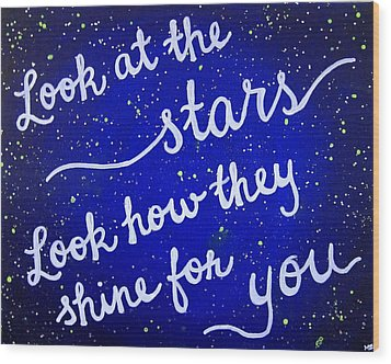 Look At The Stars Quote Painting Wood Print