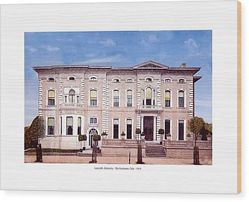 Louisville Kentucky - The Pendennis Club - 1919 Wood Print