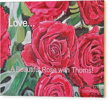 Wood Print featuring the painting Love A Beautiful Rose With Thorns by Kimberlee Baxter