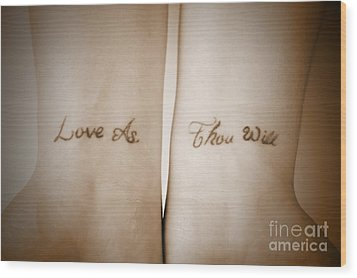 Love As Thou Will Wood Print