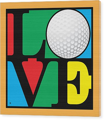Love Golf Wood Print by Gary Grayson