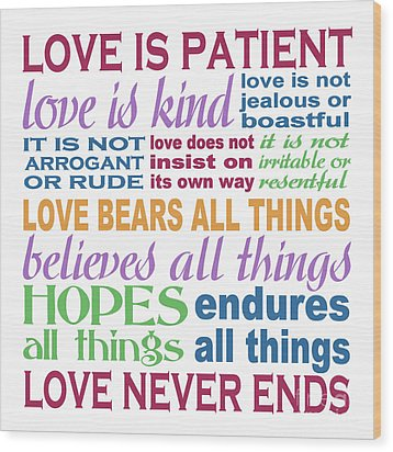 Love Is Patient - Color  Wood Print