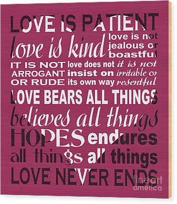 Love Is Patient - Heart Design Wood Print by Ginny Gaura