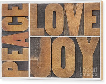 Wood Print featuring the photograph Love Joy And Peace by Marek Uliasz