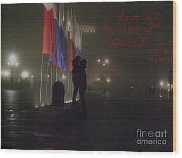 Love Me Tender - Power Of Love At Cracow . Wood Print by  Andrzej Goszcz