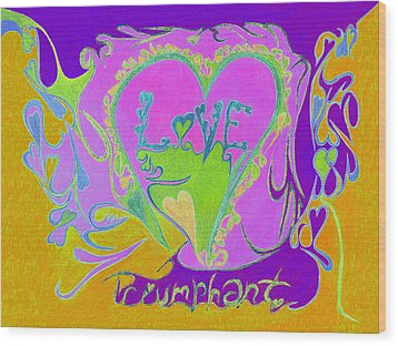 Love Triumphant V3 Wood Print by Kenneth James