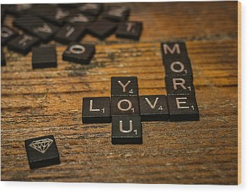 Love You More Wood Print