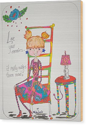 Love Your Enemies Wood Print by Mary Kay De Jesus