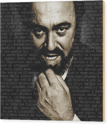 Luciano Pavarotti Wood Print by Tony Rubino