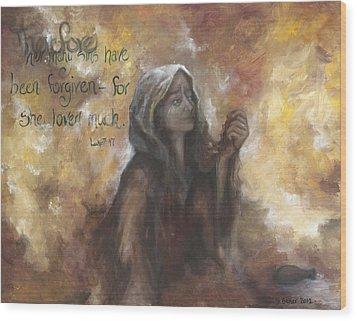 Luke 7 Verse 47 Forgiveness Wood Print