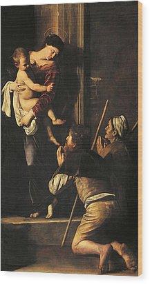 Madonna Dei Pellegrini Or Madonna Of Loreto Wood Print by Michelangelo Merisi da Caravaggio