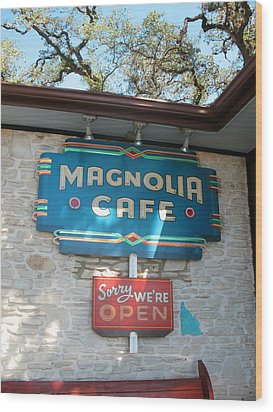 Magnolia Cafe Sign In Austin Wood Print by Connie Fox