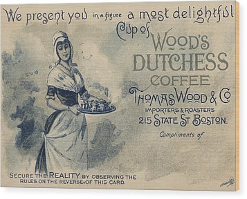 Maid Serving Coffee Advertisement For Woods Duchess Coffee Boston  Wood Print by American School