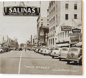 Main Street Salinas California 1941 Wood Print