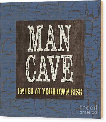 Man Cave Enter At Your Own Risk Wood Print by Debbie DeWitt