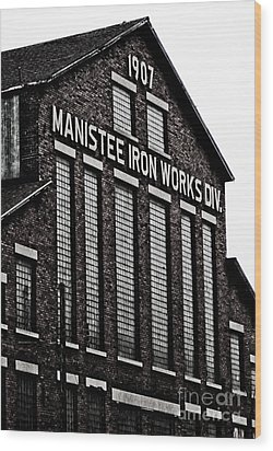 Manistee Iron Works Wood Print by Randall  Cogle