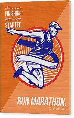 Marathon Finish What You Started Retro Poster Wood Print by Aloysius Patrimonio