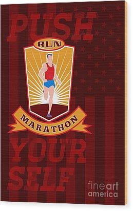 Marathon Runner Push Yourself Poster Front Wood Print by Aloysius Patrimonio
