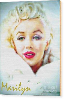 Marilyn Monroe Wood Print by Barbara Chichester