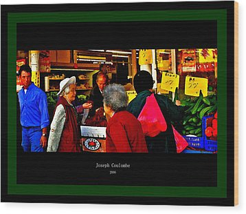 Market Day In Chinatown  Wood Print by Joseph Coulombe