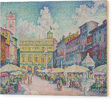 Market Of Verona Wood Print by Paul Signac
