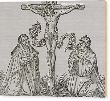 Martin Luther And Frederick IIi Of Saxony Kneeling Before Christ On The Cross Wood Print by German School