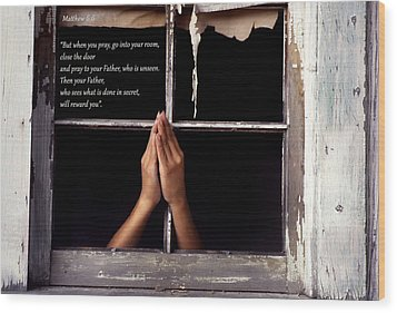 Matthew 6 6 Wood Print