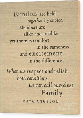 Maya Angelou Quote 3 Wood Print by Bob Sample