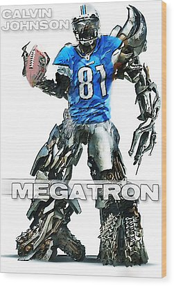 Megatron-calvin Johnson Wood Print by Peter Chilelli
