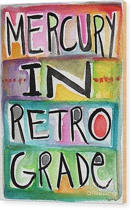 Mercury In Retrograde Wood Print by Linda Woods