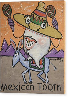 Mexican Tooth Wood Print by Anthony Falbo