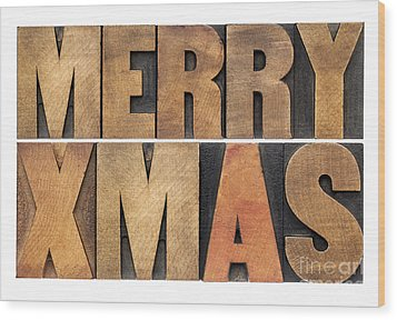 Wood Print featuring the photograph Meyy Xmas In Wood Type by Marek Uliasz