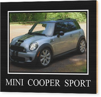 Mini Cooper Sport Wood Print by Kathy Sampson