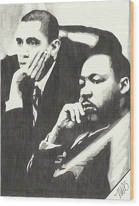 Mlk And President Obama Wood Print by Pics By Nick