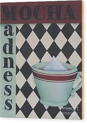 Mocha Madness Wood Print by Catherine Holman