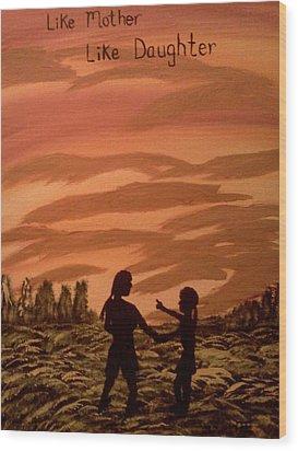 Mom And Me Wood Print by Renee McKnight