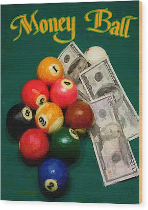 Money Ball Wood Print by Frederick Kenney