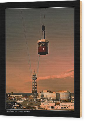 Wood Print featuring the photograph Montjuic Cable Car by Pedro L Gili