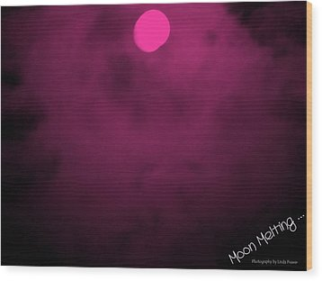 Moon Melting Wood Print by Linda Prewer