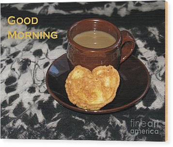 Morning Coffee Served With Love Wood Print by Ausra Huntington nee Paulauskaite