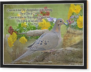 Morning Dove With Verse Wood Print by Debbie Portwood