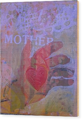 Mother's Heart Wood Print by Tilly Strauss