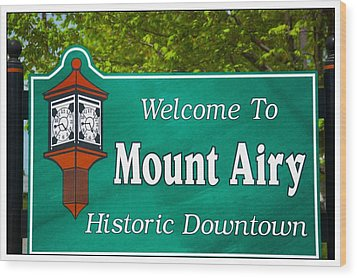Mount Airy Sign Nc Wood Print by Bob Pardue