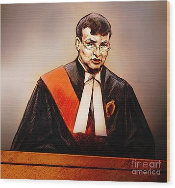 Mr. Justice Mcmahon - Judge Of The Ontario Superior Court Of Justice Wood Print by Alex Tavshunsky