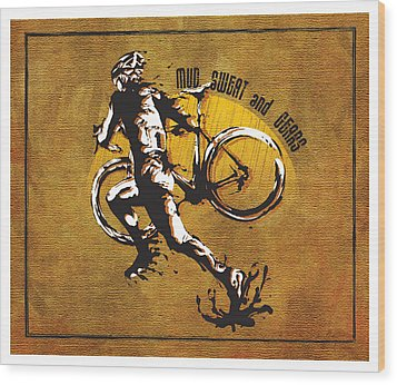 Mud Sweat And Gears Wood Print by Sassan Filsoof