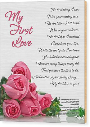 My First Love Poetry Art Print Wood Print by Stanley Mathis