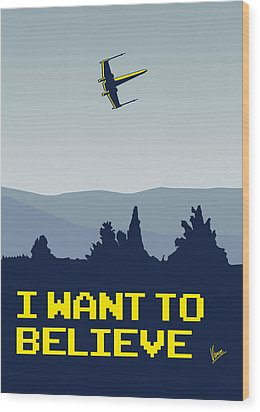 My I Want To Believe Minimal Poster- Xwing Wood Print by Chungkong Art