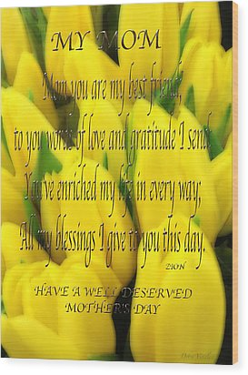 My Mom Card Wood Print by Debra     Vatalaro